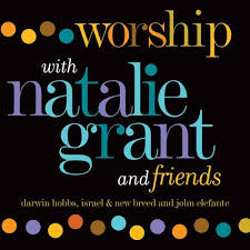 Natalie Grant:  Worship With Natalie Grant & Friends