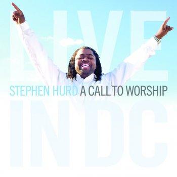 Stephen Hurd:  A Call To Worship