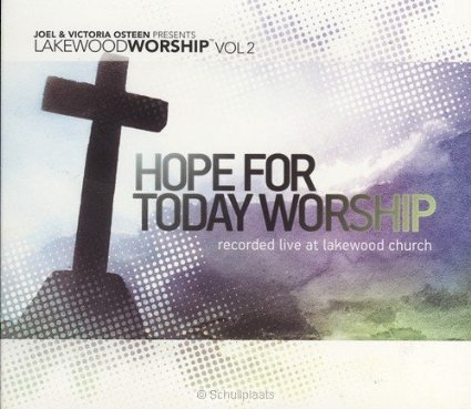 Joel Osteen:  Hope For Today Worship