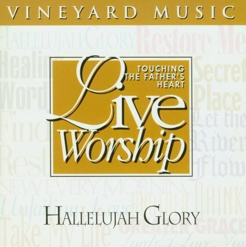 Touching The Father's Heart:  Hallelujah Glory