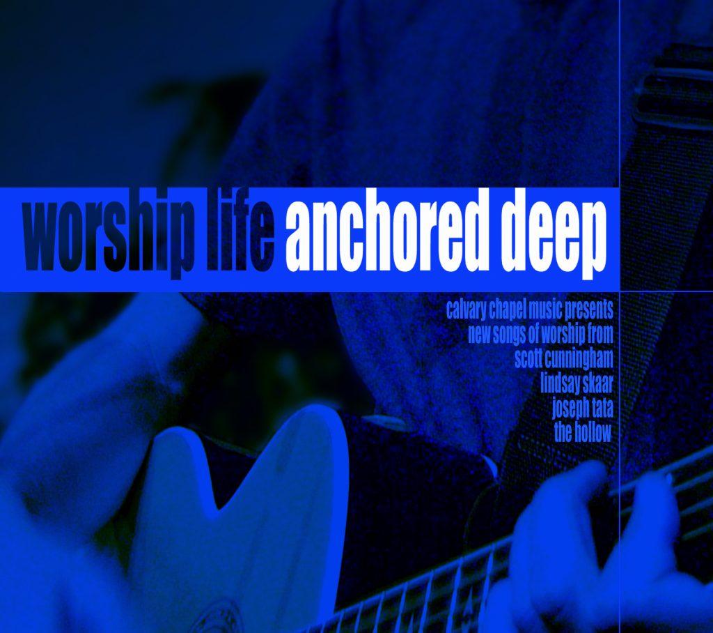 Worship Life:  Anchored Deep