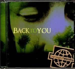 Springhill Worship:  Back To You