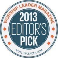 2013 Worship Leader Magazine Editor's Pick Award