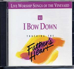 Touching The Father's Heart:  I Bow Down