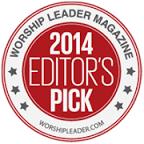 2014 Worship Leader Magazine Editor's Pick Award