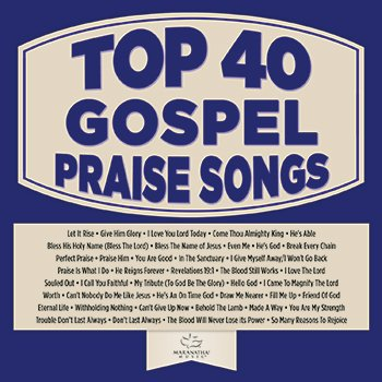 Top 40 Gospel Praise Songs 2017