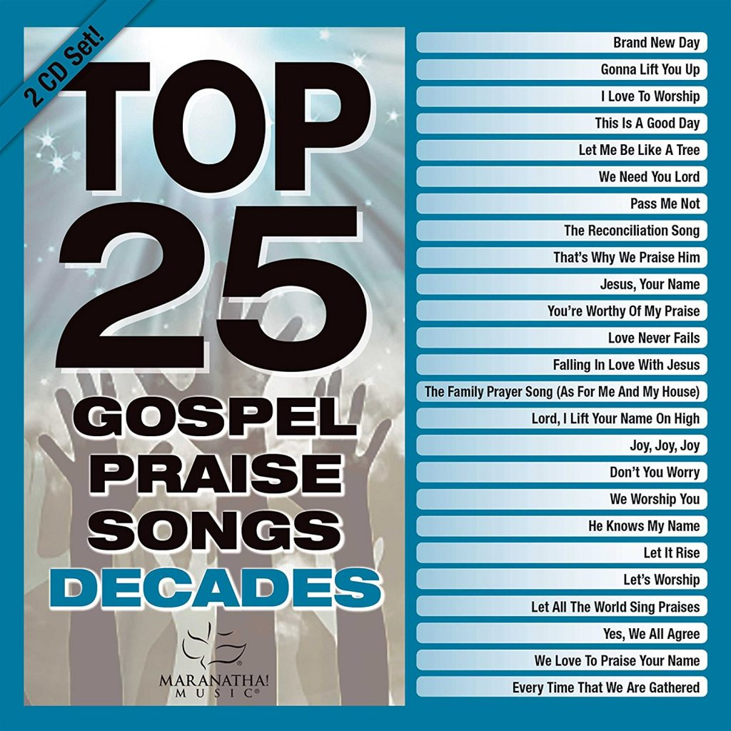 Top 25 Gospel Praise Songs Decades (2018)